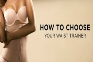 How to choose your waist trainer