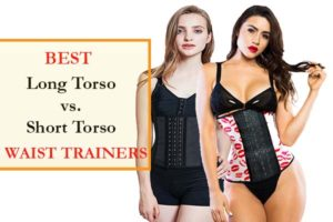 Best Short Torso vs Long Torso Waist Trainers