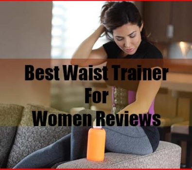Top five Best Waist Trainer for Women Reviews