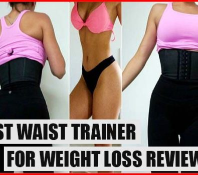 Best Waist Trainer for Weight Loss Reviews