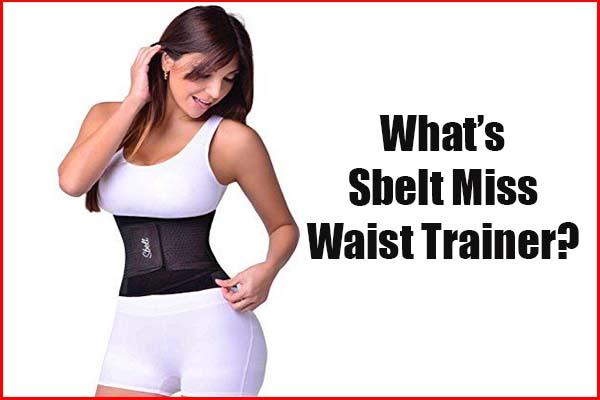 What is a waist trainer Sbelts Miss