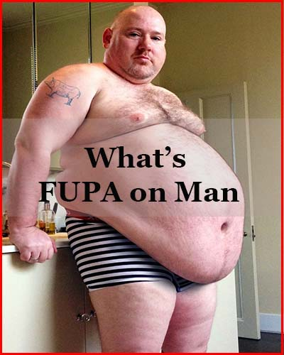 What is a FUPA on a man