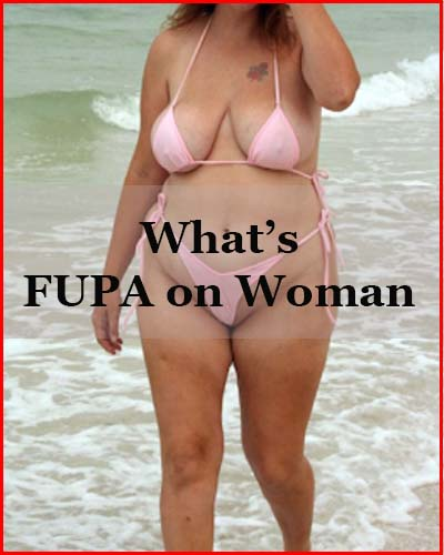 What is a FUPA on woman