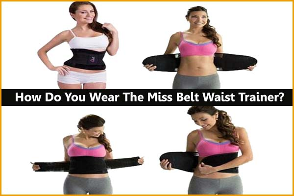 Two Steps - How do you wear the Miss Belt waist trainer