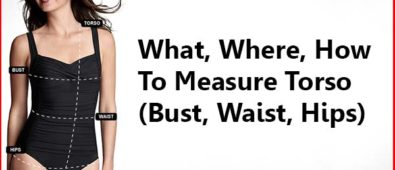 What, Where, How to Measure Torso Bust, Waist, Hips