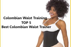 Colombian Waist Training Top Five Best Colombian Waist Trainer Reviews